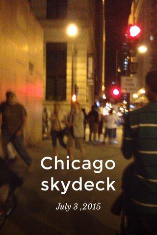 Chicago skydeck July 3 ,2015