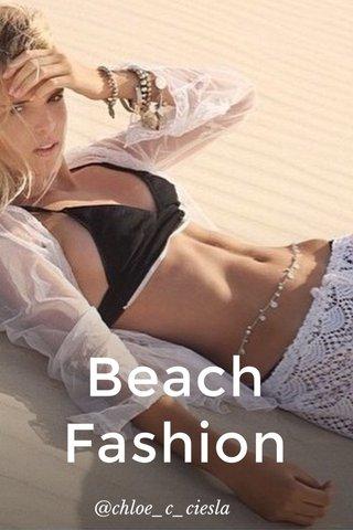 Beach Fashion @chloe_c_ciesla