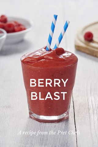 BERRY BLAST A recipe from the Pret Chefs