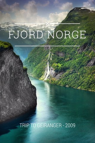 FJORD NORGE TRIP TO GEIRANGER - 2009