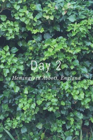 Day 2 Hemingford Abbots, England