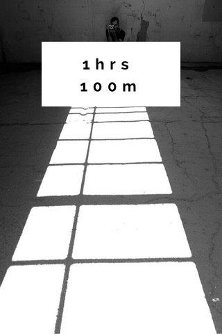 1hrs 100m