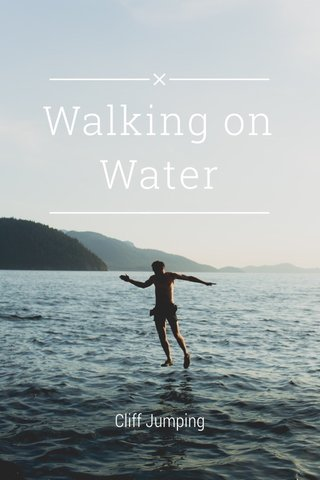 Walking on Water Cliff Jumping
