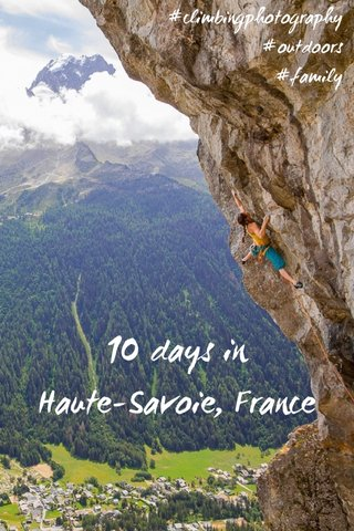 10 days in Haute-Savoie, France #climbingphotography #outdoors #family