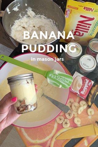 BANANA PUDDING in mason jars