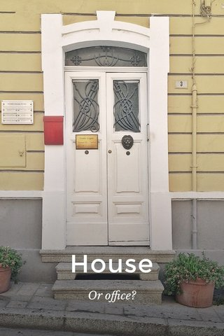 House Or office?
