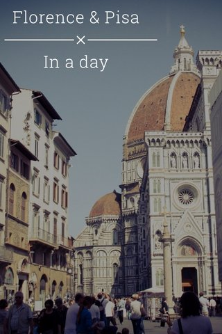 Florence & Pisa In a day