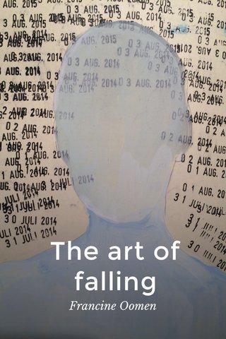 The art of falling Francine Oomen