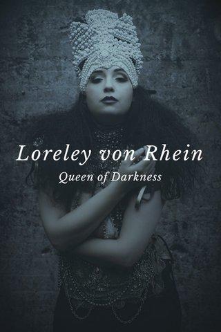Loreley von Rhein Queen of Darkness