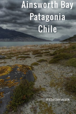Ainsworth Bay Patagonia Chile #stellerwalk