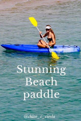 Stunning Beach paddle @chloe_c_ciesla