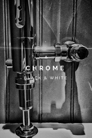 CHROME BLACK & WHITE