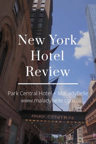 New York Hotel Review Park Central Hotel + MaLadyBelle www.maladybelle.com