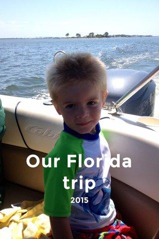 Our Florida trip 2015