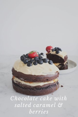Chocolate cake with salted caramel & berries