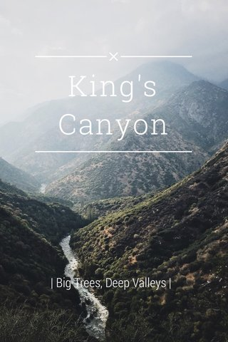 King's Canyon | Big Trees, Deep Valleys |