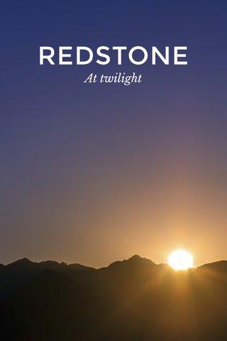 REDSTONE At twilight