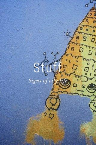 Stuff Signs of city life