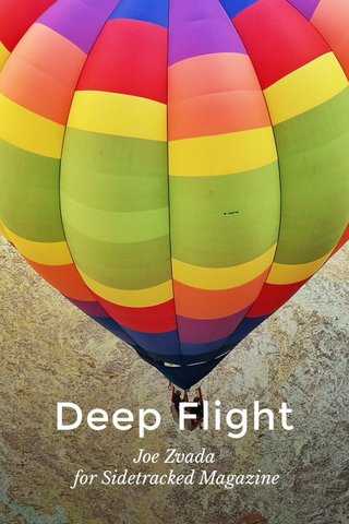 Deep Flight Joe Zvada for Sidetracked Magazine