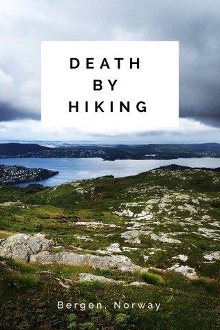 DEATH BY HIKING Bergen, Norway