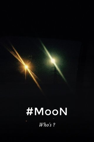 #MooN Who's ?