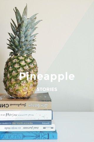 Pineapple STORIES