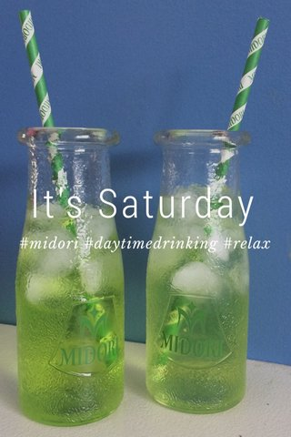 It's Saturday #midori #daytimedrinking #relax