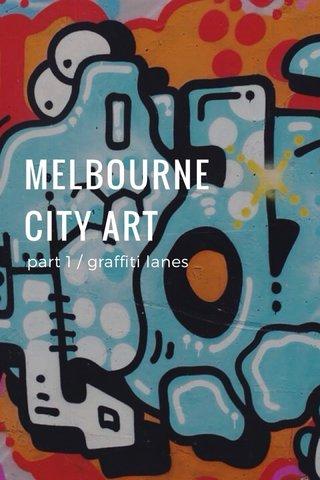 MELBOURNE CITY ART part 1 / graffiti lanes