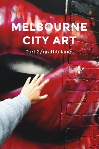 MELBOURNE CITY ART Part 2/graffiti lanes