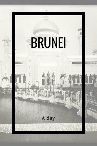 BRUNEI A day