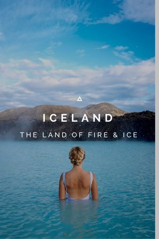 ICELAND THE LAND OF FIRE & ICE