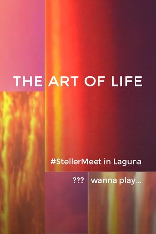 THE ART OF LIFE #StellerMeet in Laguna ??? wanna play...