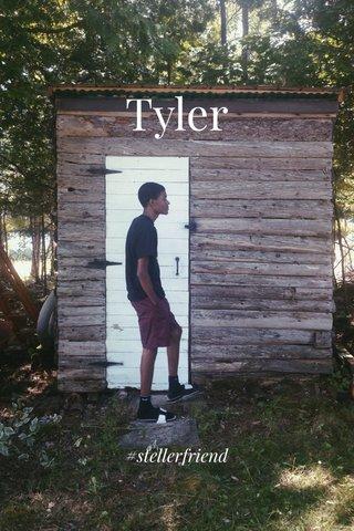 Tyler #stellerfriend