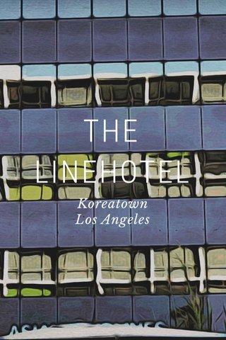 THE LINEHOTEL Koreatown Los Angeles