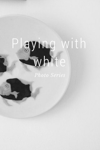 Playing with white Photo Series