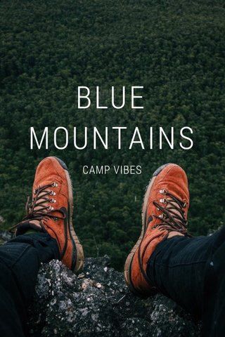 BLUE MOUNTAINS CAMP VIBES