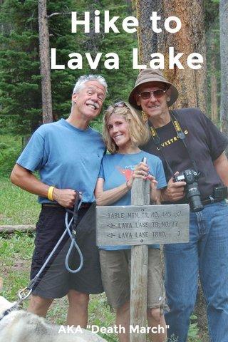 "Hike to Lava Lake AKA ""Death March"""