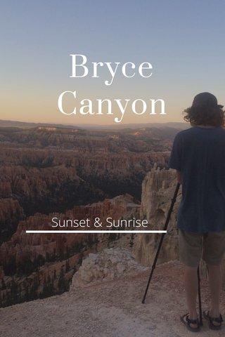 Bryce Canyon Sunset & Sunrise