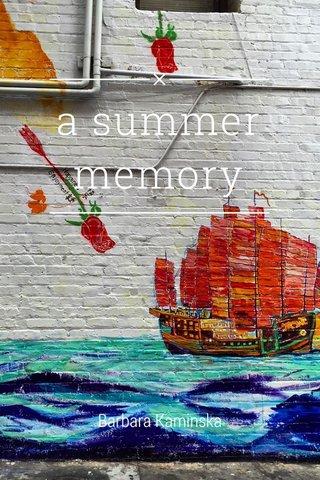 a summer memory Barbara Kaminska