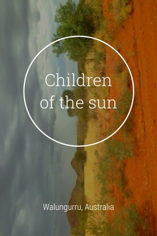 Children of the sun Walungurru, Australia