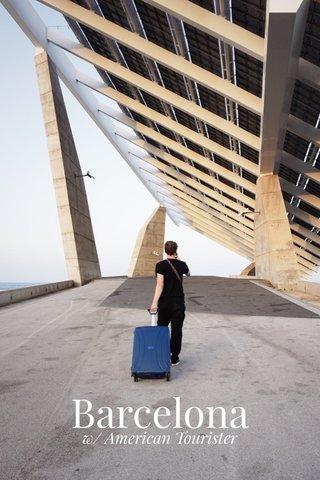 Barcelona w/ American Tourister
