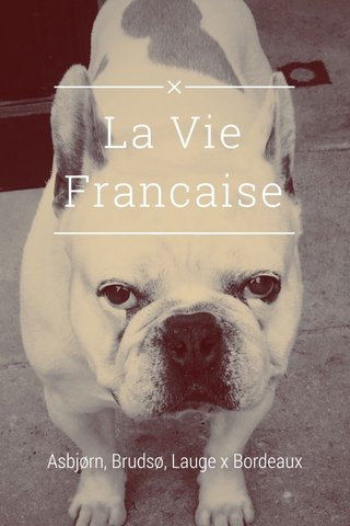 La Vie Francaise Asbjørn, Brudsø, Lauge x Bordeaux