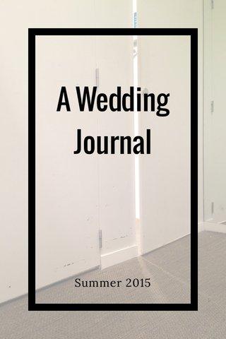 A Wedding Journal Summer 2015