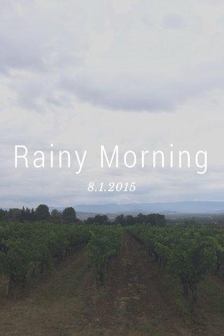 Rainy Morning 8.1.2015