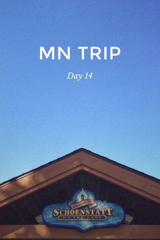 MN TRIP Day 14