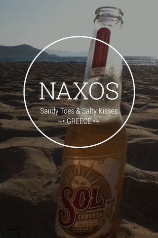 NAXOS Sandy Toes & Salty Kisses ~• GREECE •~