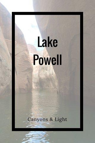 Lake Powell Canyons & Light