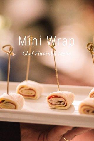 Mini Wrap Chef Flavinha Mello