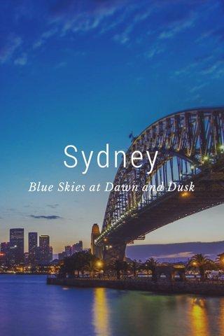 Sydney Blue Skies at Dawn and Dusk