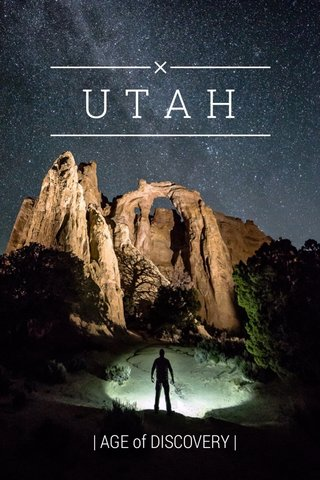 UTAH | AGE of DISCOVERY |